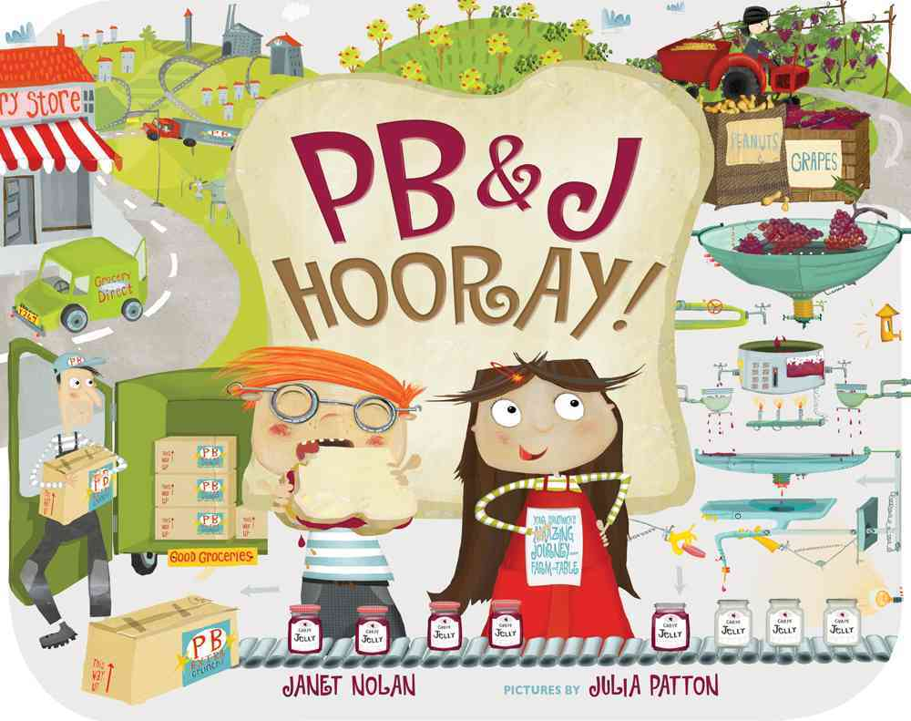 Pb&j Hooray! By Nolan, Janet/ Patton, Julia (ILT)