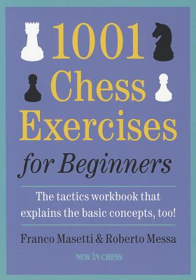1001 Chess Exercises for Beginners By Masetti, Franco/ Messa, Roberto